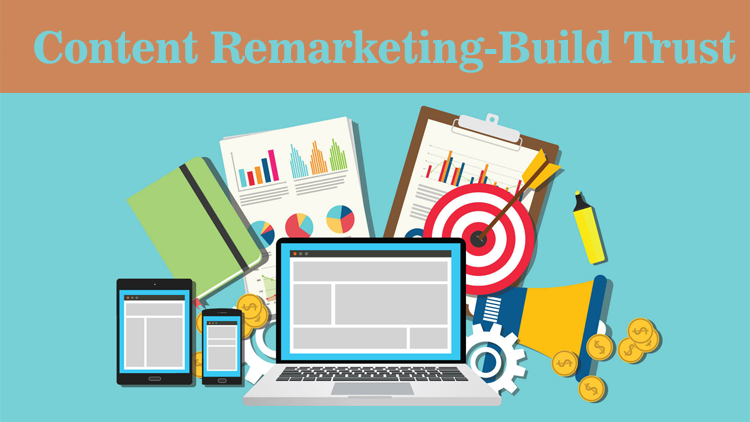 Content Remarketing – Build Trust