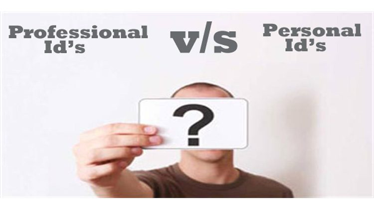 Professional Email Ids V/s Personal Email Ids